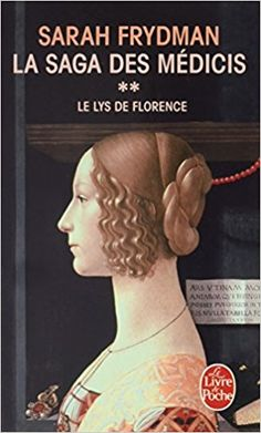 Amazon.fr - La Saga des Médicis, Tome 2 : Le Lys de Florence - Sarah Frydman - Livres