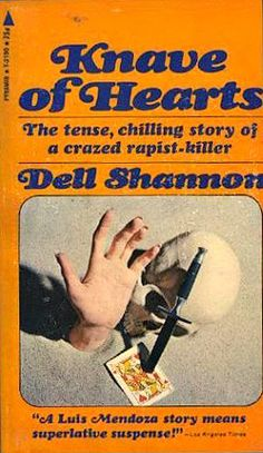 """Knave Of Hearts by Dell Shannon, 1962, (pen name of Elizabeth Linington, regarded as the """"Queen of the Procedurals,"""" she was one of the first women to write police procedurals — a male-dominated genre of police-story writing."""