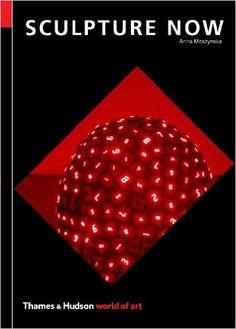 Amazon.com: Sculpture Now (World of Art) (9780500204177): Anna Moszynska: Books