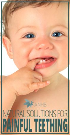 Natural Solutions for Painful Teething - All Natural Home and Beauty