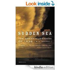 Amazon.com: Sudden Sea: The Great Hurricane of 1938 eBook: R.A. Scotti: Books