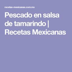 Pescado en salsa de tamarindo   Recetas Mexicanas