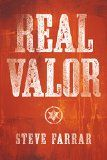 Free Kindle Book -  [Religion & Spirituality][Free] Real Valor: A Charge to Nurture and Protect Your Family (Bold Man Of God)