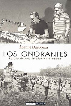 """""""Los Ignorantes"""" de Etienne Davodeau, novela grafica sobre el vino y el comic"""