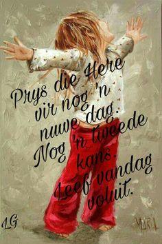 Prys die Here vir nog 'n nuwe dag.. #Afrikaans #ThankYou #NewBeginnings
