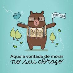 """""""Aquela vontade de morar no seu abraço"""" - www.carinhas.com.br"""