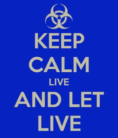 KEEP CALM LIVE AND LET LIVE - KEEP CALM AND CARRY ON Image Generator