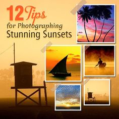 #PhotoTips - 12 Tips for Photographing Stunning Sunsets