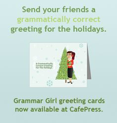 Grammar Girl :: Quick and Dirty Tips ™ and grammatically correct holiday cards Grammatically Correct, Ideal Body, Shape Of You, Mens Fitness, Grammar, Itunes, Surgery, Trainers, Greeting Cards