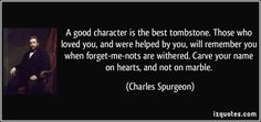 Charles Spurgeon quotes - A friend to everybody is often a friend to nobody, or else in his simplicity he robs his family to help strangers, and becomes brother to a beggar. There is wisdom in generosity, as in everything else. Faith Quotes, Me Quotes, Grace Quotes, Spirit Quotes, Tombstone Quotes, Tombstone Epitaphs, Cool Words, Wise Words, Ch Spurgeon