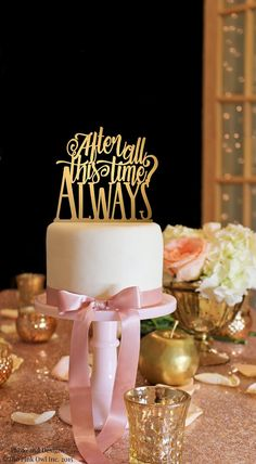Harry Potter Inspired Cake Topper - After All This Time Always Cake Topper - Gold Cake Topper