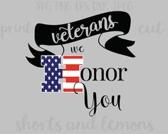 Honor our Veterans  Veteran's Day svg  Cutting by ShortsandLemons