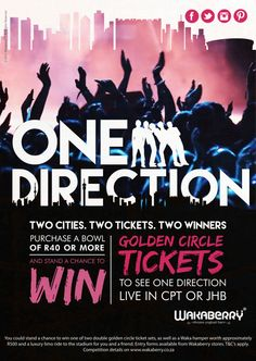 "MAKE YOUR OWN MIDNIGHT MEMORIES, WITH ONE DIRECTION & WAKABERRY! That's right, One Direction is coming to SA and you and a friend could be rocking to the ""best song ever"", live from the Golden Circle in Cape Town or Johannesburg! Simply purchase a bowl of happiness for R40 or more, fill in an entry form provided in-store, and stand a chance to win the Moment of a Lifetime! Prize includes 2 Golden Circle Tickets, a luxury limo ride to the stadium and a Waka hamper valued up to R500!"