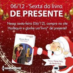 Compre no site da Harlequin Brasil na sexta-feira e ganhe de presente um livro com história natalina! Quer saber mais detalhes? Veja no Literatura de Mulherzinha: http://livroaguacomacucar.blogspot.com.br/2013/12/sexta-do-livro-de-presente-na-harlequin.html