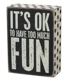 Another great find on #zulily! 'Too Much Fun' Wall Sign #zulilyfinds