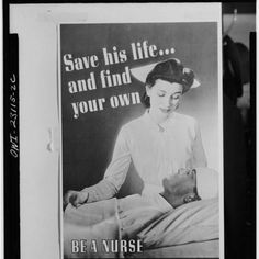 Save his life and find your own (a great old nursing recruiting ad)