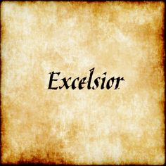"Excelsior - Higher.                                                  ex·cel·si·or  ikˈselsēər/  noun  noun: Excelsior; noun: excelsior; plural noun:excelsiors  used in the names of hotels, newspapers, and other products to indicate superior quality.  ""they stayed at the Excelsior""  NORTH AMERICAN  softwood shavings used for packing fragile goods or stuffing furniture.  Origin  late 18th century (as an exclamation): from Latin, comparative of excelsus, from ex- 'out, beyond' +celsus 'lofty.'"