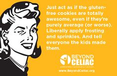 Just act as if the gluten-free cookies are totally awesome.