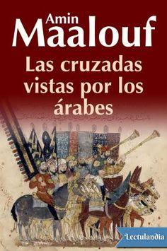 Basándose en los testimonios de los historiadores y cronistas árabes de la época, Amin Maalouf relata la historia de las cruzadas tal y como las vieron y vivieron en «el otro campo», es decir, en el lado musulmán, un punto de vista hasta ahora olv...