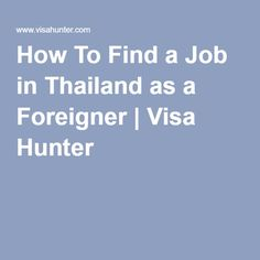 How To Find a Job in Thailand as a Foreigner   Visa Hunter