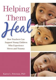 Helping Them Heal explains how trauma affects the developing brain, how those changes can manifest in the classroom, and what teachers and caregivers can do to help a stressed, abused, or neglected child.