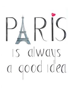 Paris is always a good idea illustration I love Paris art by Zoia, $17.00