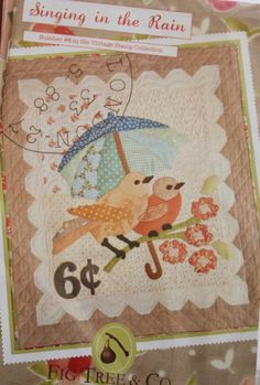 Singing In The Rain  Wall hanging Quilt Pattern:  Vintage Stamp Collection Number 6 by Fig Tree and Co