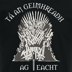 """Game of Thrones - Tá an Geimhreadh ag teach (""""Winter is Coming"""")"""