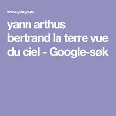 yann arthus bertrand la terre vue du ciel - Google-søk