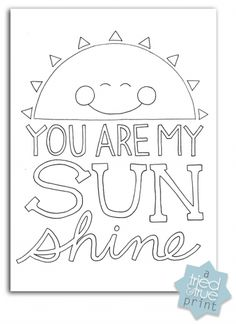 """""""You Are My Sunshine"""" Free Coloring Print"""