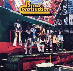 Brass Construction (super funky, and quickly becoming one of our favorite 70's funk bands)