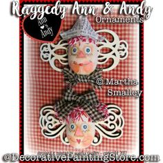 Raggedy Ann and Andy Ornaments ePattern - Martha Smalley - PDF DOWNLOAD #decoartprojects #decorativepaintingstore