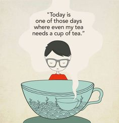 Today is one of those days where even my tea needs a cup of tea. Pinterest:@JORDANLANAI