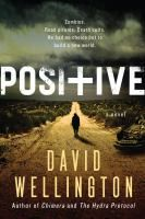 Anyone can be positive. Acclaimed author David Wellington delivers his most ambitious, breakout novel yet a huge zombie novel in the bestselling vein of Guillermo Del Toro and Justin Cronin - See more at: http://www.buffalolib.org/vufind/Record/1976378#sthash.h5Ci6WgW.dpuf