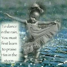 Dancing, Memes, and Rain: To dance in the rain You must first learn to praise Him in the storm Funny Christian Memes, Christian Humor, Christian Quotes, Praise The Lords, Praise God, Religious Quotes, Spiritual Quotes, Black Women Quotes, Church Humor