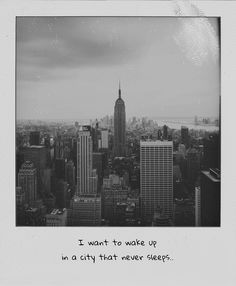 I want to wake up in a city that never sleeps..