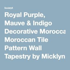 Royal Purple, Mauve & Indigo Decorative Moroccan Tile Pattern Wall Tapestry by Micklyn | Society6
