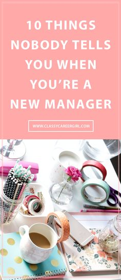 If you're a new manager, some of the lessons that I and countless other leaders have learned will, hopefully, help you to transition into a management and leadership role in a more authentic way.  Ihttp://www.classycareergirl.com/2016/06/things-nobody-tells-you-as-new-manager/
