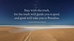Stay with the truth