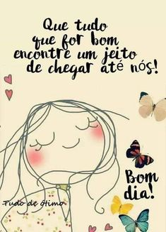 Portuguese Quotes, Believe, Simple Reminders, Weekend Fun, Cool Words, Good Morning, Preschool, Life Quotes, Entertaining