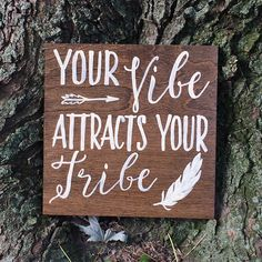 Your vibe attracts your tribe| wood sign | hand painted  A personal favorite from my Etsy shop https://www.etsy.com/listing/457256098/wood-sign-your-vibe-attracts-your-tribe