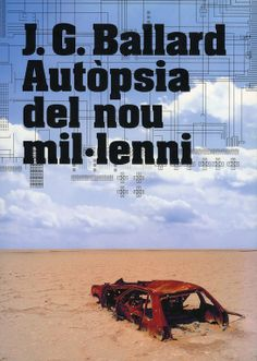J.G. Ballard: Autòpsia del nou mil-lenni (J.G. Ballard: Autopsy of the New Millennium), exhibition catalogue published by Centre de Cultura Contemporània de Barcelona (CCCB), paperback, 2008. Design: David Torrents