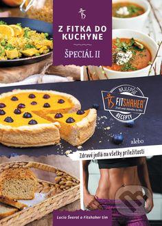 Martinus.sk > Knihy: Z fitka do kuchyne špeciál II (Lucia Švaral, Fitshaker tím)