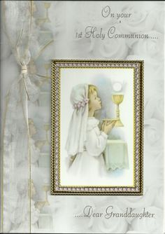 Granddaughters 1st Communion Card by: Valc