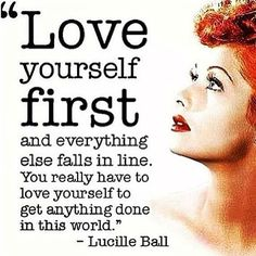 Good advice from Ms. Lucille Ball, one of my favs of her time