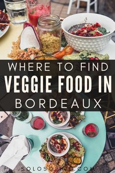 Looking for the best vegan and vegetarian food in Bordeaux, South West France? Here's your ultimate guide to the best veggie food in the wine city of France!