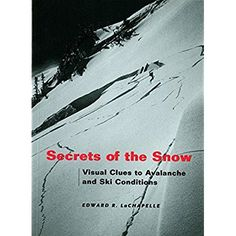 Secrets of the Snow: Visual Clues to Avalanche and Ski Conditions ** Check out the image by visiting the link.