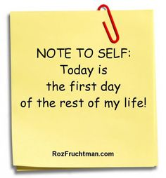 Today is the First Day of the Rest of My Life – Here's to a New Year, New Me, New You, New US ~Welcome to My Life Quotes, Daily Quotes, Quotes To Live By, Cool Words, Wise Words, Well Said Quotes, New Year New Me, Quotes About New Year, Meaning Of Life