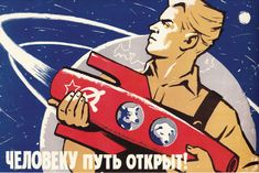 """A 1960 USSR space propaganda poster by the artist K. Ivanov, featuring Strelka and Belka. The text reads, """"The way is open to man!"""" (© FUEL Publishing)"""