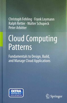 Cloud Computing Patterns: Fundamentals to Design, Build, and Manage Cloud Applications (Hardcover)